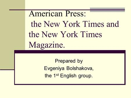 American Press: the New York Times and the New York Times Magazine.