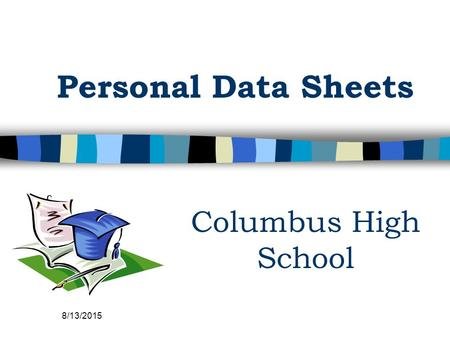 8/13/2015 Personal Data Sheets Columbus High School.