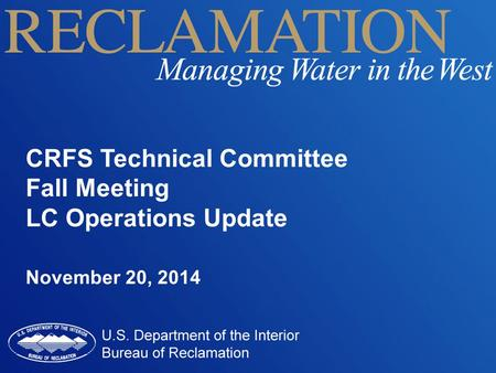 CRFS Technical Committee Fall Meeting LC Operations Update November 20, 2014.