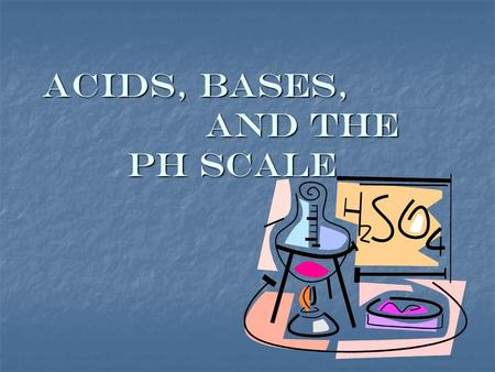 Acids, Bases, and the pH scale. Acids Acids pH of 0 - < 7 pH of 0 - < 7 React with metals and Bases React with metals and Bases Tend to taste sour Tend.