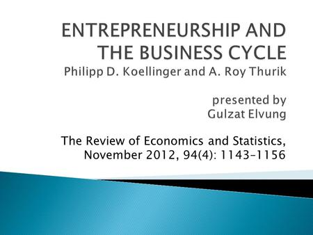 The Review of Economics and Statistics, November 2012, 94(4): 1143–1156.