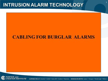 1 INTRUSION ALARM TECHNOLOGY CABLING FOR BURGLAR ALARMS.