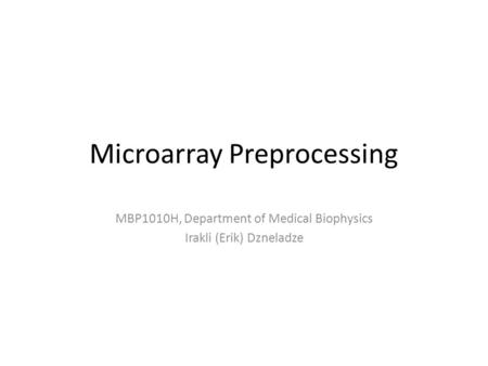 Microarray Preprocessing