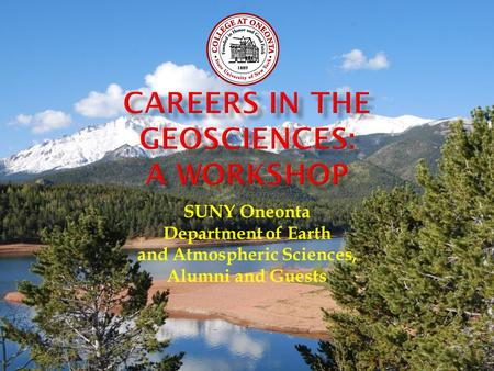 SUNY Oneonta Department of Earth and Atmospheric Sciences, Alumni and Guests.
