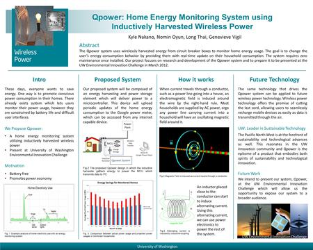 Qpower: Home Energy Monitoring System using Inductively Harvested Wireless Power Abstract The Qpower system uses wirelessly harvested energy from circuit.