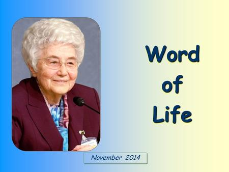November 2014 Word of Life «For with you is the fountain of life.» (Ps 36:9)