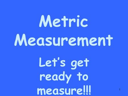Let's get ready to measure!!!