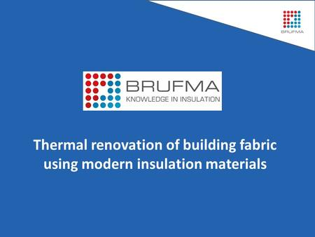Thermal renovation of building fabric using modern insulation materials.