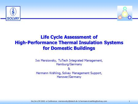 InLCA-LCM 2002 e-Conference: & Life Cycle Assessment of High-Performance Thermal Insulation Systems.
