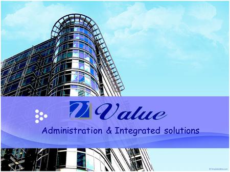 Administration & Integrated solutions. ABOUT VALU E Value Nationality Egyptian companies operating in various sphere of law we have the experiences and.