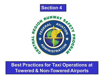 1 Best Practices for Taxi Operations at Towered & Non-Towered Airports Section 4.
