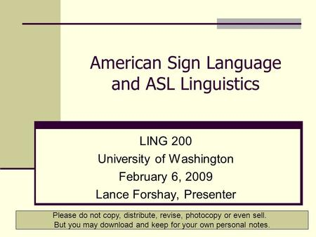 introduction to american sign language American sign language (asl) is a natural language that serves as the predominant sign language of deaf communities in the united states and most of anglophone canada.