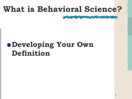 1 What is Behavioral Science? Developing Your Own Definition.