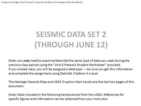SEISMIC DATA SET 2 (THROUGH JUNE 12) Note: you only need to examine/describe the same type of data you used during the previous class period using the.