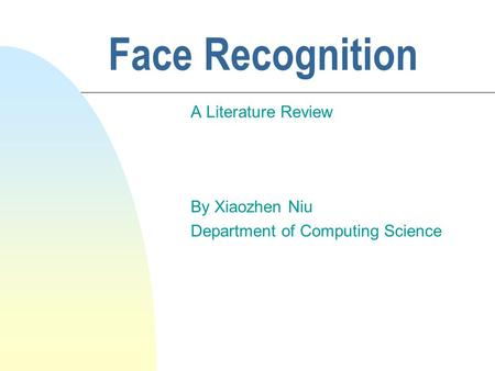 A Literature Review By Xiaozhen Niu Department of Computing Science