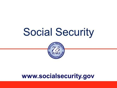 Social Security www.socialsecurity.gov. 2 Who Gets Benefits from Social Security? 1/2010 53 million people.