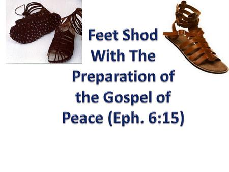 Firm Foundation Readiness Good News – Beautiful Feet (Rom. 10:15, 1:15) Readiness With The Gospel - Evangelism.