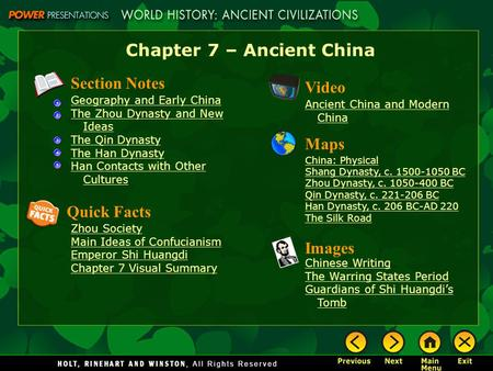 Chapter 7 – Ancient China Section Notes Geography and Early China The Zhou Dynasty and New Ideas The Qin Dynasty The Han Dynasty Han Contacts with Other.