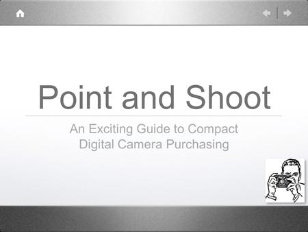 Point and Shoot An Exciting Guide to Compact Digital Camera Purchasing.