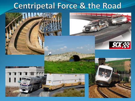 Centripetal Force & the Road