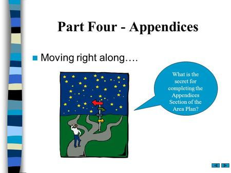 Part Four - Appendices Moving right along…. What is the secret for completing the Appendices Section of the Area Plan?