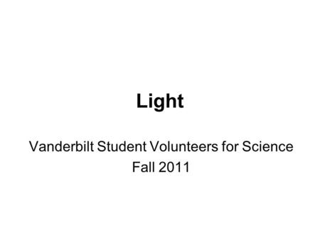 Light Vanderbilt Student Volunteers for Science Fall 2011.