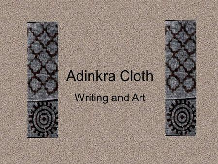 Adinkra Cloth Writing and Art.