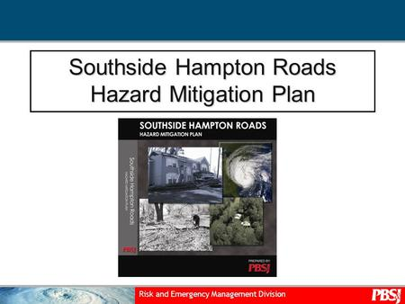 Risk and Emergency Management Division Southside Hampton Roads Hazard Mitigation Plan.