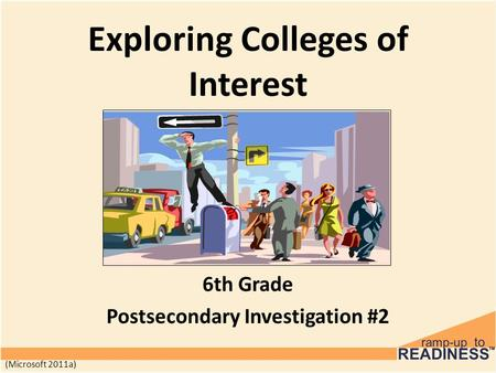 Exploring Colleges of Interest 6th Grade Postsecondary Investigation #2 (Microsoft 2011a)