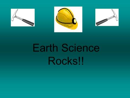 Earth Science Rocks!!. How Igneous Rock Is Formed  They are formed by the crystallization of magma or lava  Igneous rocks may form deep inside the Earth.
