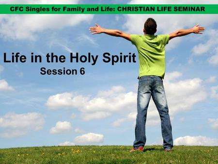 Life in the Holy Spirit Session 6. The early Christians truly experienced the Holy Spirit at work in their lives.