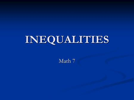 INEQUALITIES Math 7.