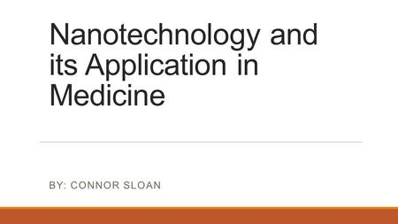 Nanotechnology and its Application in Medicine