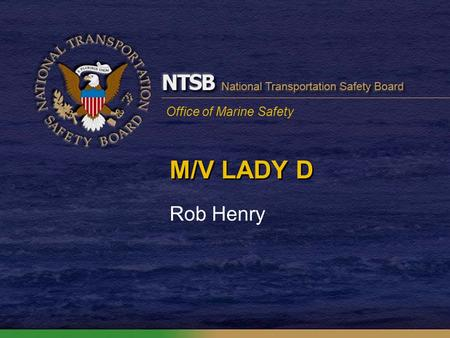 Office of Marine Safety M/V LADY D Rob Henry. Cause of the Capsize US Navy photo.