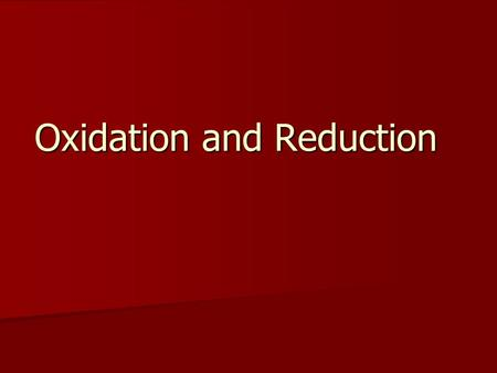 Oxidation and Reduction. Oxidation The chemical process by which an element or compound gains oxygen. Example: 2Mg(s) + O 2  2MgO Example: 2Mg(s) + O.