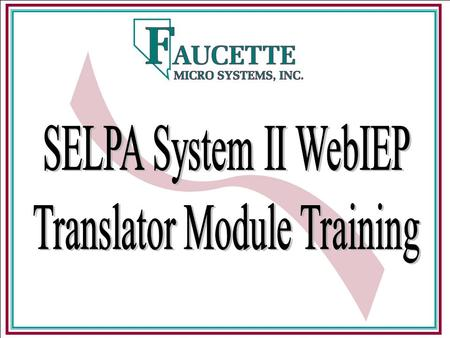 Translator Module Overview The new Translator Module for WebIEP offers a means for producing high quality IEP forms printed in Spanish. The module is.