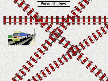 Parallel Lines Angles Between Parallel lines. Parallel lines remain the same distance apart. Transversal Draw a pair of parallel lines with a transversal.