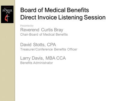 Board of Medical Benefits Direct Invoice Listening Session Board of Medical Benefits Direct Invoice Listening Session Presented by Reverend Curtis Bray.