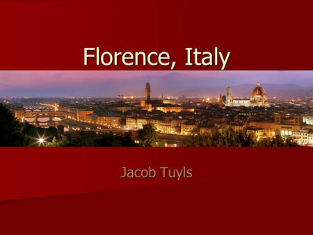 Florence, Italy Jacob Tuyls. Location Located in a basin, among the Senese Clavey Hills, in northwest Italy about 75 miles from the Tyrrhenian coast at.