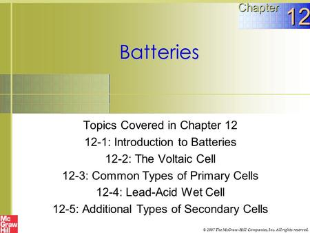12 Batteries Chapter Topics Covered in Chapter 12