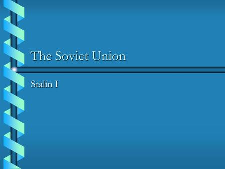 The Soviet Union Stalin I. Death of Lenin In 1924 Lenin died.In 1924 Lenin died. The rule of the first Communist leader was over.The rule of the first.
