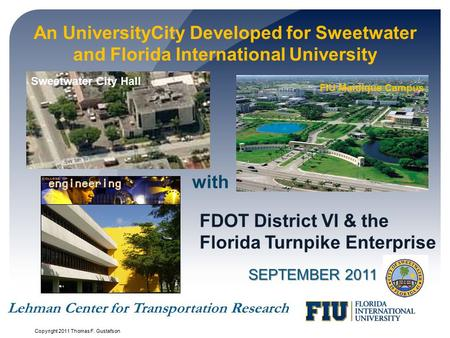 An UniversityCity Developed for Sweetwater and Florida International University SEPTEMBER 2011 FDOT District VI & the Florida Turnpike Enterprise with.