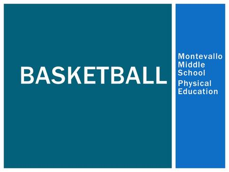 Montevallo Middle School Physical Education BASKETBALL.