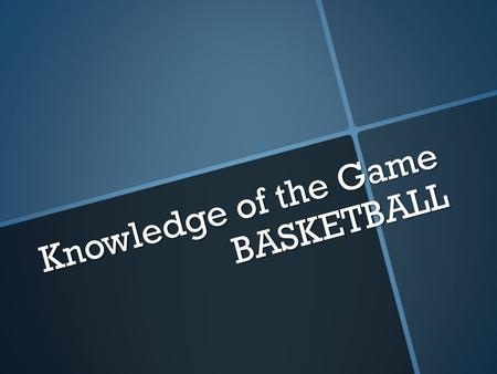 Knowledge of the Game BASKETBALL. Orientation Menu Ways of Scoring Shooting Forms  Quiz.