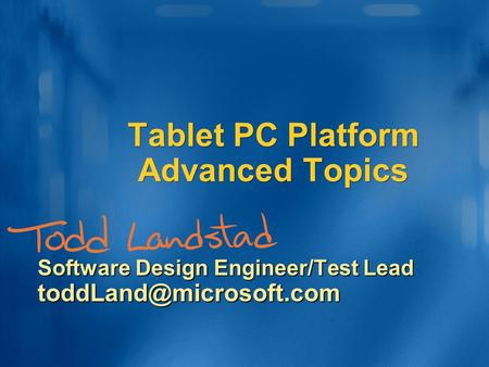 Tablet PC Platform Advanced Topics Software Design Engineer/Test Lead