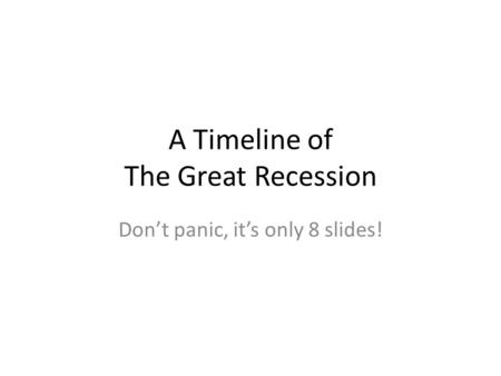A Timeline of The Great Recession