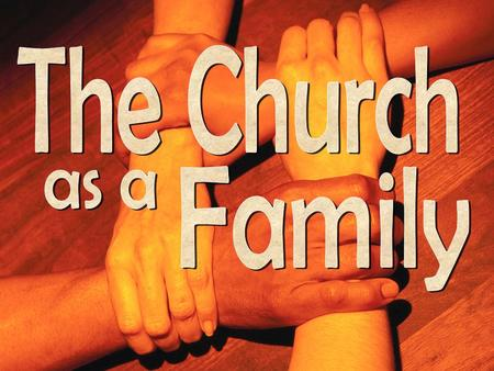 The Church Family as a.