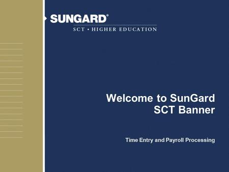 Welcome to SunGard SCT Banner