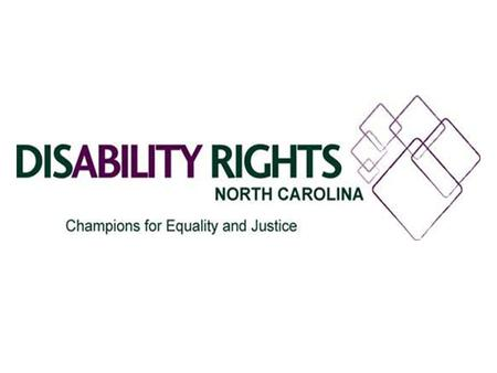 Our mission is to protect the legal rights of people with disabilities through individual and systems advocacy.