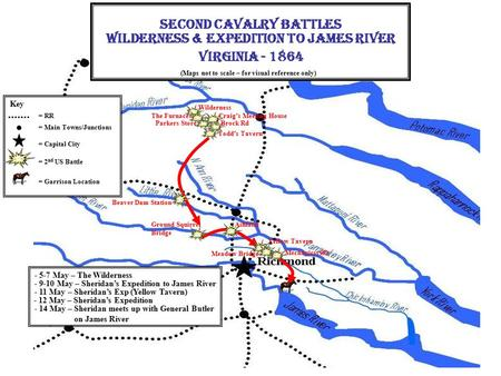 = RR = 2 nd US Battle = Main Towns/Junctions = Capital City Key Second Cavalry Battles Wilderness & Expedition to James River Virginia - 1864 Parkers Store.